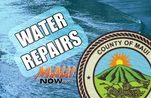Water Repairs. Maui Now graphic.