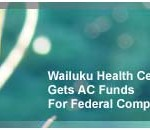 Wailuku Health Center Gets AC Funds for Federal Compliance