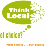 "Maui to Launch ""Got Choice…Think Local"" Campaign"