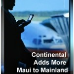 Continental Launches 2 Maui Flights on Sunday
