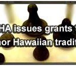 OHA grants honor Hawaiian tradition