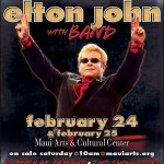 Elton John to perform in a second Maui-only concert on February 24, 2011. The initial concert date of February 25, 2011 still stands.  Both concerts celebrate the new MACC Yokouchi Pavilion.