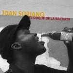 """Joan Soriano's  """"El Duque De La Bachata"""" album cover."""