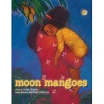 """Moon Mangoes"" written by Lindy Shapiro and illustrated by Kathleen Peterson. Photo courtesy of Shapiro."