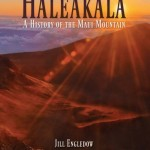 """Haleakala: A History of the Maui Mountain"" contains more than 200 images-- maps, vintage black-and-white and contemporary color photos. Photo courtesy of Engeldow."