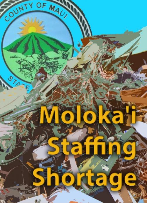 Molokaʻi Landfill staffing shortage. Maui Now image. Maui Now image.