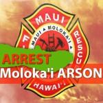 Molokaʻi Arson Arrest. Maui Now image.