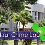 Maui Crime Log: Images by Wendy Osher/Maui Now.