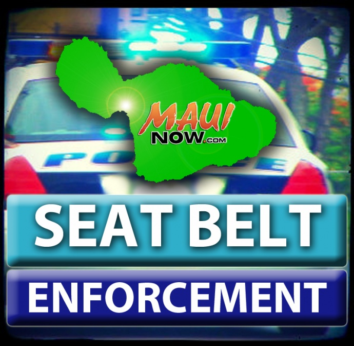 Click it or Ticket, seat belt enforcement. Maui Now graphic.