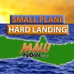Small plane, hard landing on Molokaʻi. Maui Now graphic.