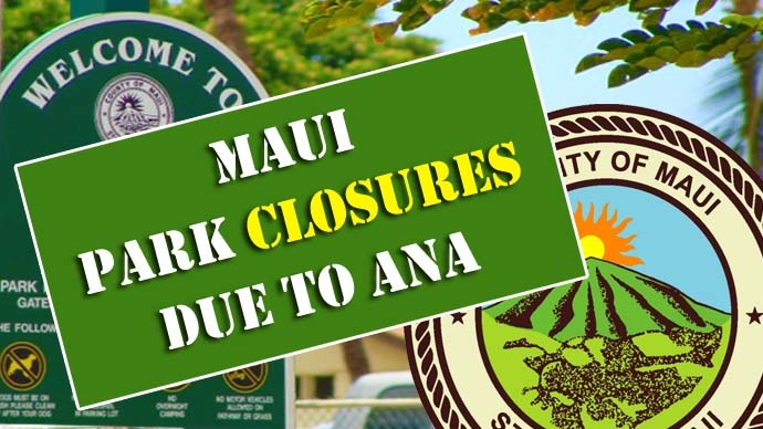 Maui Park Closures due to Ana. Graphics by Wendy Osher.