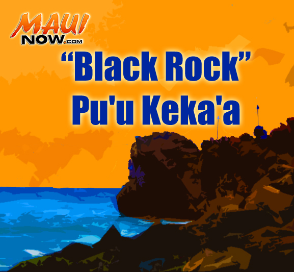 "Puʻu Kekaʻa ""Black Rock"". Maui Now graphic."