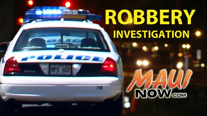 Robbery Investigation - Maui Now graphics.
