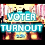 Maui County No Longer in Last Place for Voter Turnout