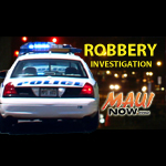 Kahului Robbery Under Investigation