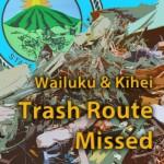 Wailuku & Kīhei trash route missed. Wendy Osher/Maui Now graphic.