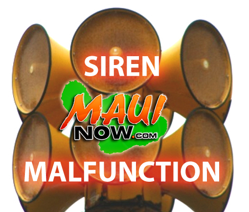 Siren malfunction. Graphics by: Maui Now.