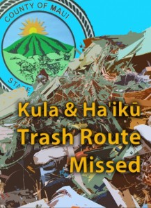 Kula & Haʻikū trash route missed. Wendy Osher/Maui Now graphic.