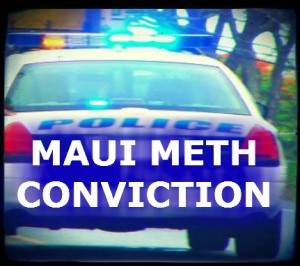 Maui Man Convicted of Meth Distribution to Molokaʻi