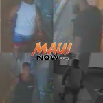 Surveillance photos courtesy Maui Police.