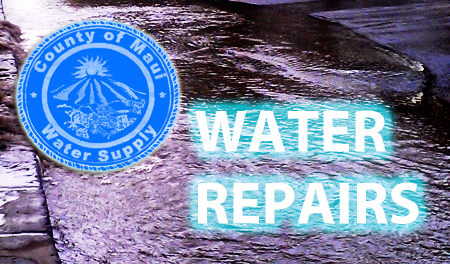 Water repairs. Graphics: Maui Now.