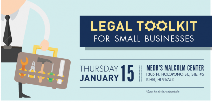 """""""Legal Toolkit,"""" a seminar about starting up a small business, will be held from 8:30 a.m. to 12:30 p.m. on Thursday, Jan. 15, at Maui Economic Development Board's Malcolm Center."""