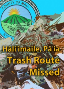 Hali'imaile and Pā'ia trash route missed. Graphic by Wendy Osher.