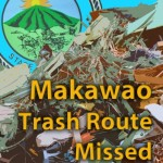 Makawao trash route missed. Graphic by Wendy Osher.