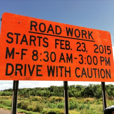 Road work sign along the Mokulele Highway. Photo courtesy Dane Patao Jr.