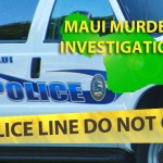 Murder Investigation Launched into Stabbing Death of Kahului Woman