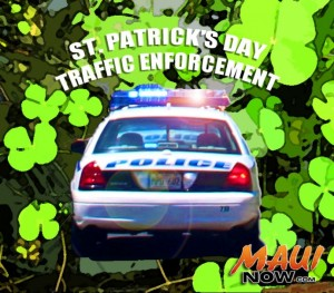 St. Patrick's Day traffic enforcement. Maui Now graphic.