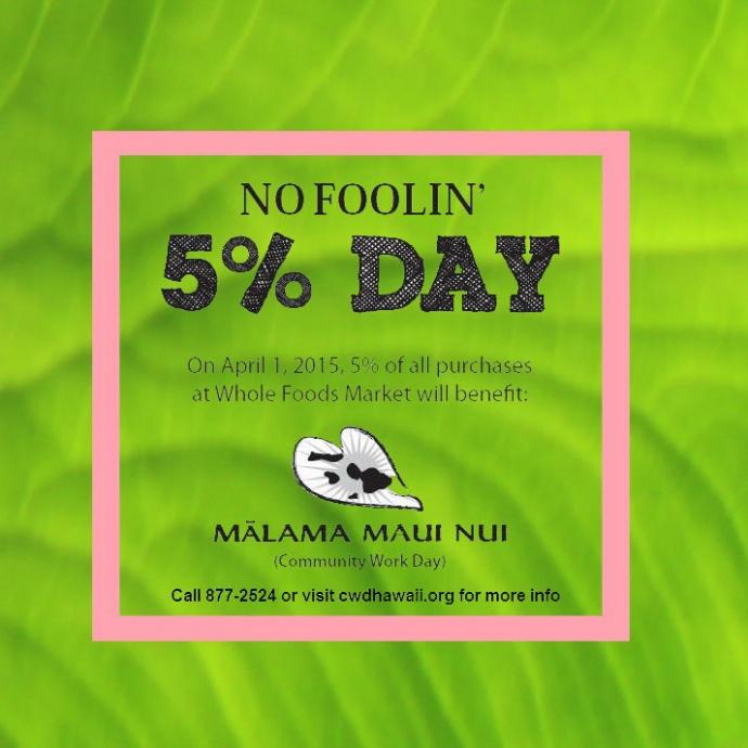 Whole Foods to donate 5% of sales on April 1, 2015 to Mālama Maui Naui.