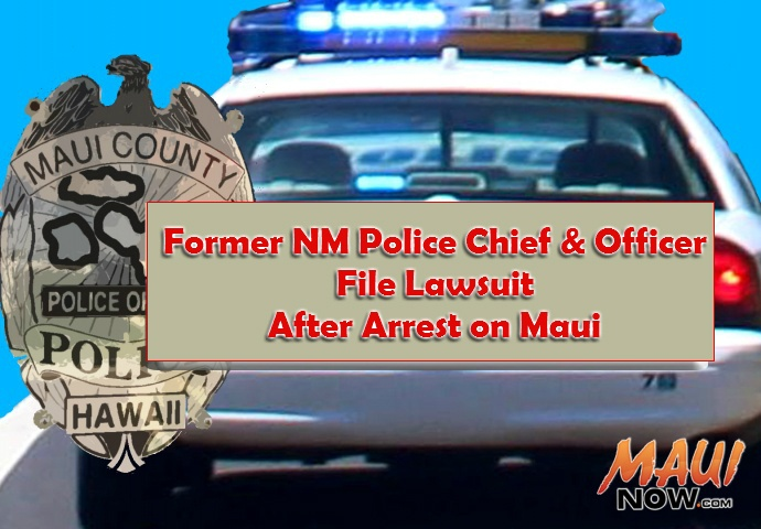 Lawsuit filed following arrest on Maui. Maui Now Graphic.