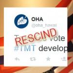 "OHA Rescinds Support of ""TMT"" at Mauna Kea"