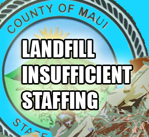 Landfill insufficient staffing. Maui Now image/Wendy Osher.