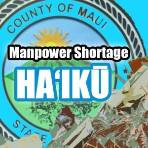 Manpower shortage Haʻikū. Maui Now graphic.