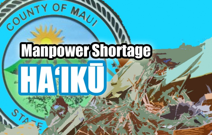 Manpower shortage Haʻikū. Maui Now graphic.