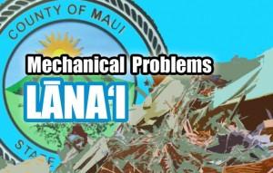 Mechanical problems, Lānaʻi. Maui Now graphic.