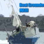 2 Boats Grounded off Maui: in Lahaina and La Perouse
