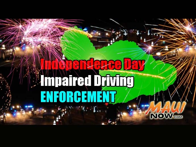 Independence Day Impaired Driving Enforcement. Maui Now image.