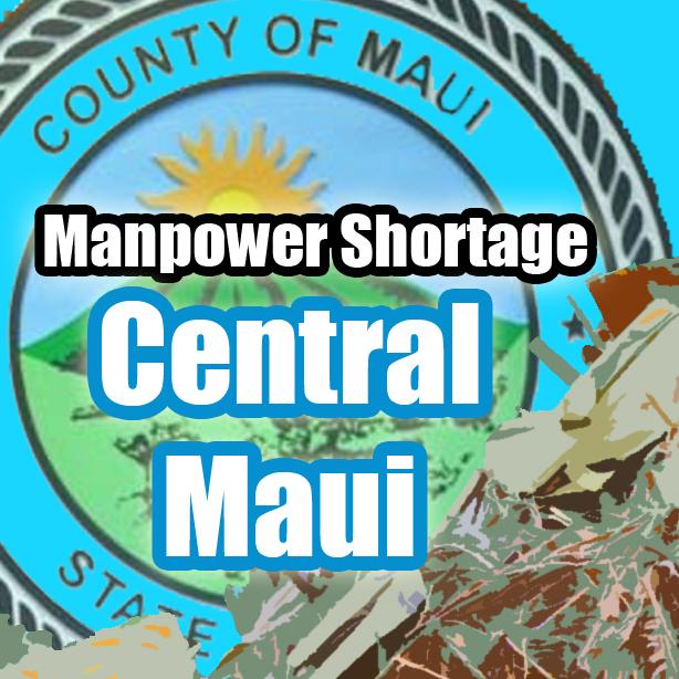 Manpower shortage, Central Maui. Maui Now graphic.
