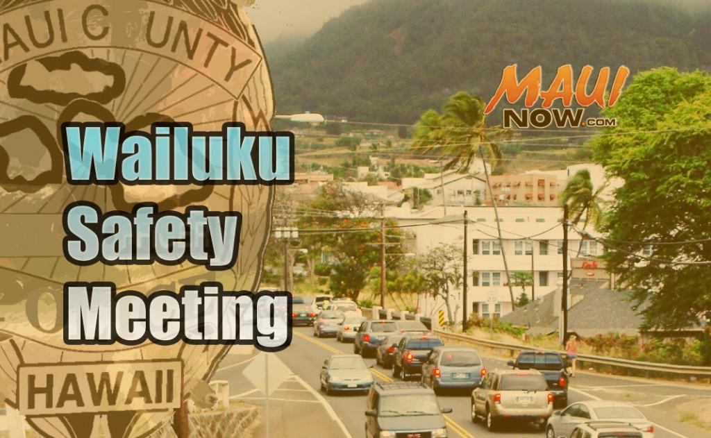 Wailuku Safety Meeting. Maui Now graphic.