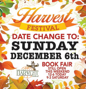 The Harvest Festival that was marked for Nov. 21, has been postponed until Dec. 6
