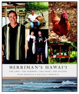 Peter Merriman's debut cookbook. Courtesy of Merriman's Hawai'i.