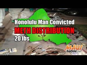 Honolulu man convicted in meth distribution ring.