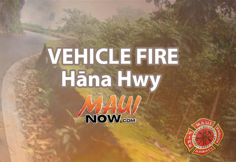 Vehicle Fire, Hāna Highway. Maui Now graphic.