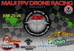 Maui FPV Drone Racing: Hawai'i State FPV Championships