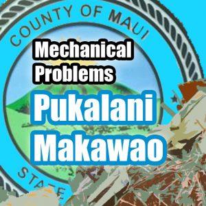 Mechanical problems: Pukalani/Makawao