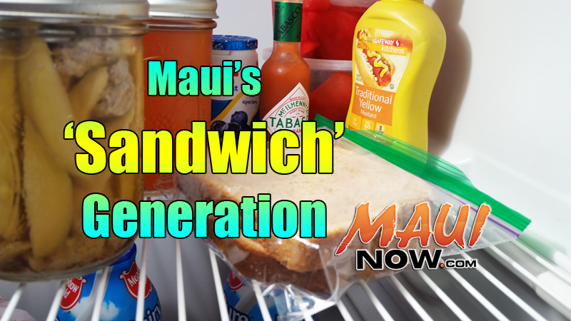 Maui's 'Sandwich Generation': It's not what you think. Maui Now image.