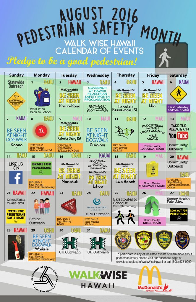 Hawai'i is the only state with a month dedicated to pedestrian safety. Pedestrian-related community events and campaigns will be held throughout the month to encourage safe pedestrian behaviors and raise driver awareness of pedestrians. Photo Courtesy.